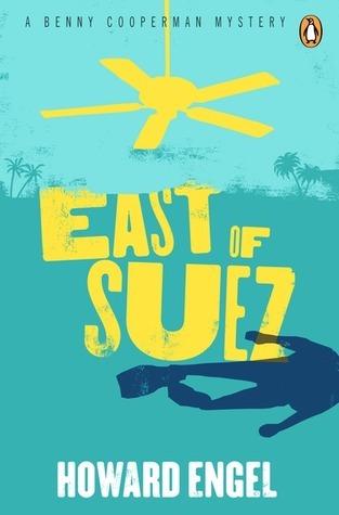 East of Suez (Benny Cooperman, #12) Howard Engel
