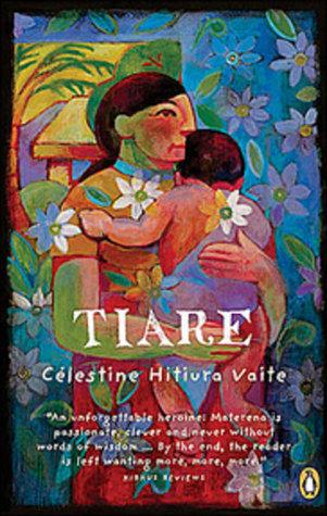 Tiare: Best Listener In All Of Tahiti And Everything That Happened Next Célestine Hitiura Vaite