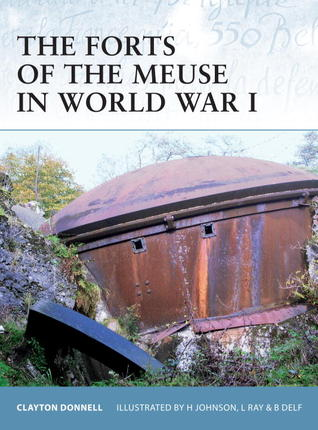 The Forts of the Meuse in World War I Clayton Donnell