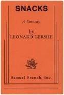 Snacks: A Comedy  by  Leonard Gershe