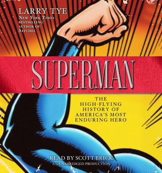 Superman: A Biography Larry Tye
