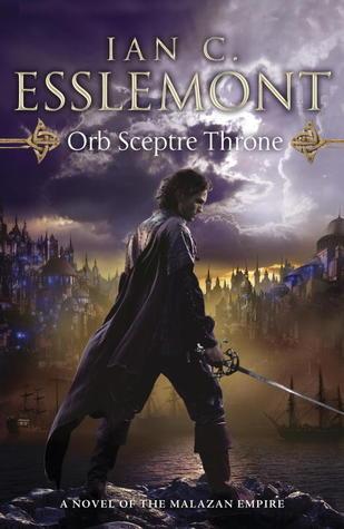 Orb, Sceptre, Throne (Malazan Empire, #4) Ian C. Esslemont