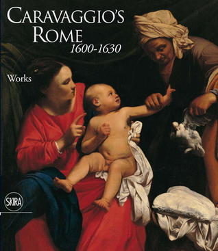 Rome in Caravaggios Day 1600-1630  by  Rossella Vodret