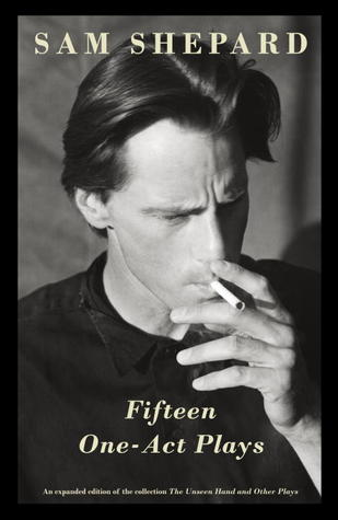 Fifteen One-Act Plays  by  Sam Shepard