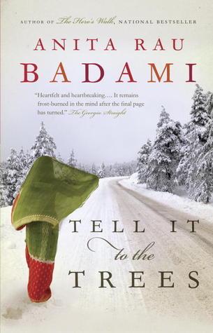 Tell It to the Trees Anita Rau Badami