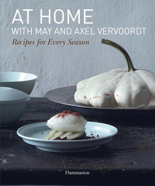 At Home with May and Axel Vervoordt: Recipes for Every Season May Vervoordt