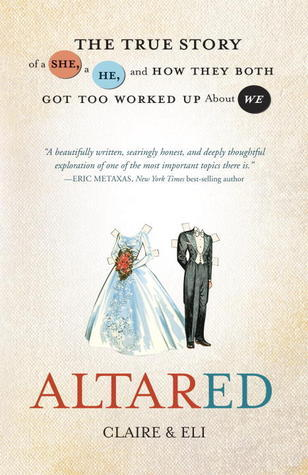 Altared: The True Story of a She, a He, and How They Both Got Too Worked Up About We Claire