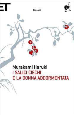 I salici ciechi e la donna addormentata Haruki Murakami