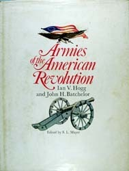 Armies Of The American Revolution  by  Ian V. Hogg