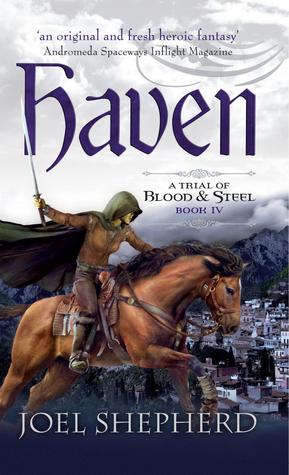 Haven (A Trial of Blood & Steel, #4) Joel Shepherd