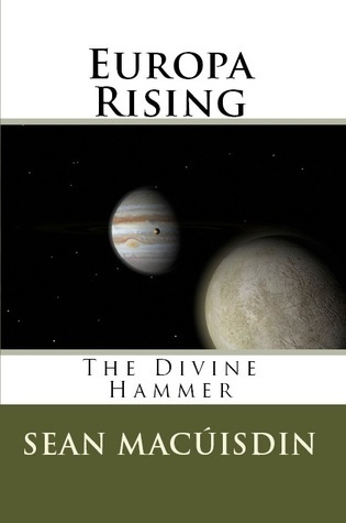 Europa Rising  by  Sean MacUisdin