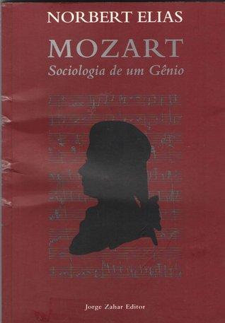 Mozart: Sociologia de um Gênio Norbert Elias