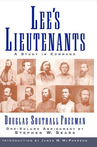Lees Lieutenants: A Study in Command  by  Douglas Southall Freeman