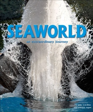 SeaWorld: An Extraordinary Journey Julie Scardina