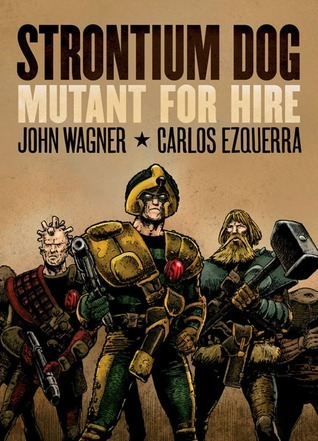 Strontium Dog: Mutant for Hire  by  John Wagner