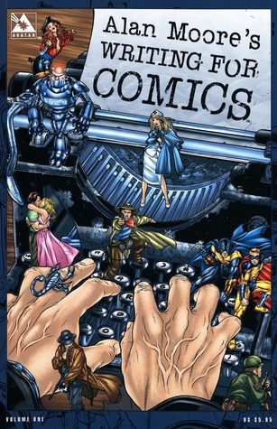 Writing for Comics, Vol. 1  by  Alan Moore