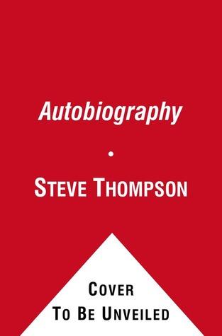 Autobiography Steve Thompson