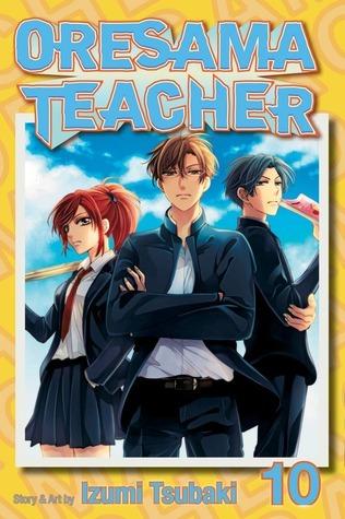 Oresama Teacher , Vol. 10  by  Izumi Tsubaki