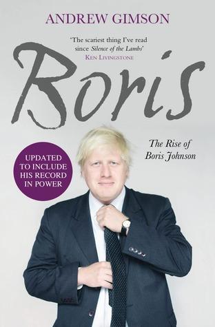 Boris: The Rise Of Boris Johnson Andrew Gimson