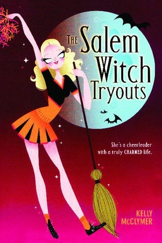 The Salem Witch Tryouts (Salem Witch, #1) Kelly McClymer