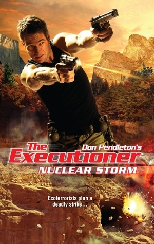Nuclear Storm (The Executioner, #399) John Helfer