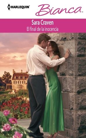 El Final de la Inocencia (Harlequin Bianca, #855)  by  Sara Craven