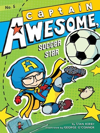 Captain Awesome, Soccer Star  by  Stan Kirby