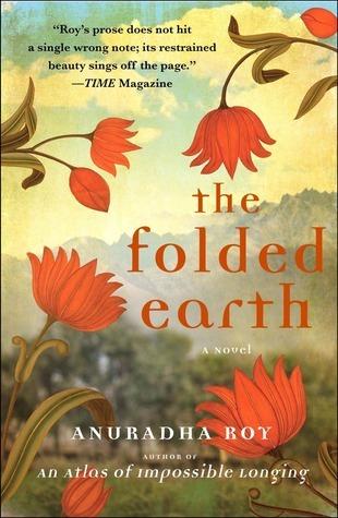 The Folded Earth: A Novel  by  Anuradha Roy