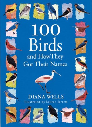 100 Birds and How They Got Their Names Diana Wells