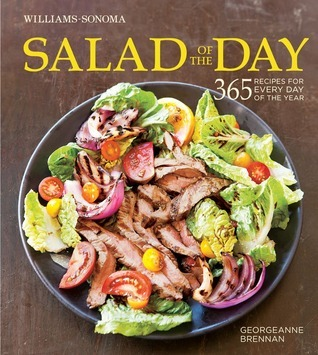 Salad of the Day (Williams-Sonoma): 365 Recipes for Every Day of the Year Georgeanne Brennan