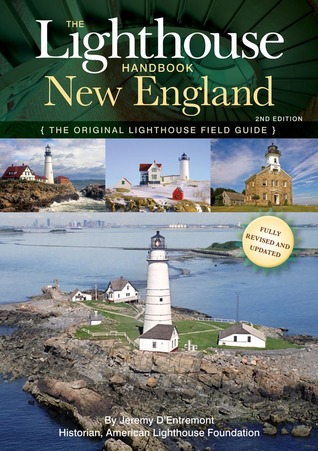 The Lighthouse Handbook New England 2nd Edition  by  Jeremy DEntremont