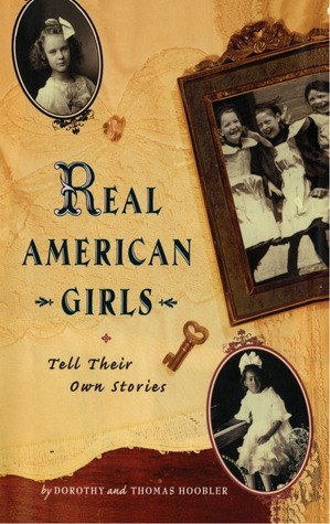 Real American Girls Tell Their Own Stories: Messages from the Heart and Heartland  by  Dorothy Hoobler