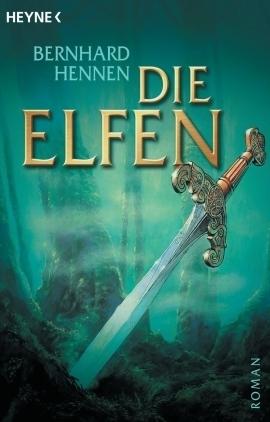 Die Elfen (Elfen, #1) Bernhard Hennen