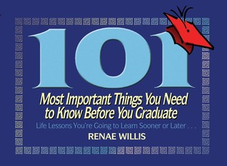 101 Most Important Things You Need to Know Before You Get Married: Life Lessons Youre Going to Learn Sooner or Later...  by  Renae Willis