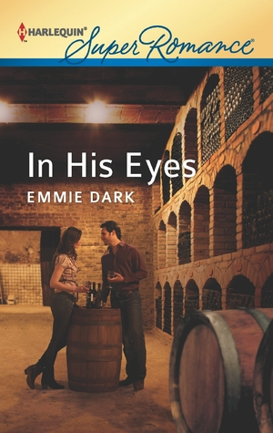 In His Eyes (Mills & Boon Vintage Superromance) (Going Back - Book 38)  by  Emmie Dark
