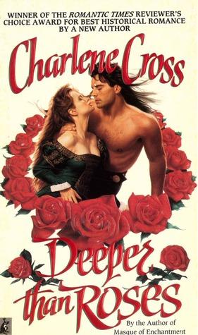 Deeper Than Roses: DEEPER THAN ROSES  by  Charlene Cross