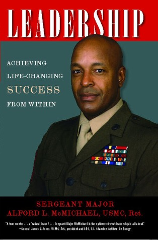Leadership: Achieving Life-Changing Success from Within Alford L. McMichael