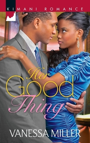 Her Good Thing  by  Vanessa Miller