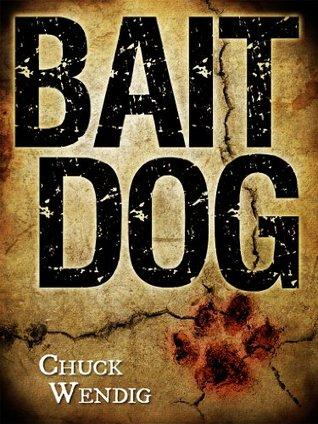 Bait Dog Chuck Wendig