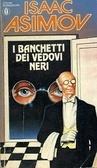 I Banchetti dei vedovi neri (The Black Widowers, #4)  by  Isaac Asimov