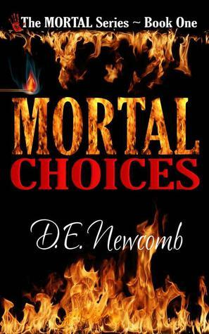 Mortal Choices D.E. Newcomb