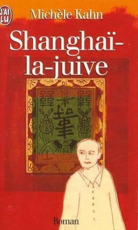 Shanghaï La Juive Michèle Kahn