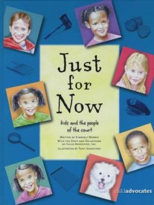 Just for Now: Kids and the People of the Court Kimberly Morris