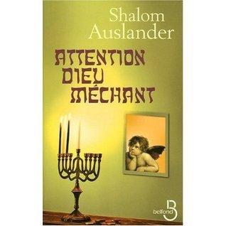 Attention Dieu Méchant  by  Shalom Auslander
