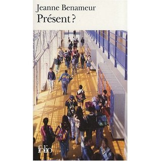Present ? Jeanne Benameur