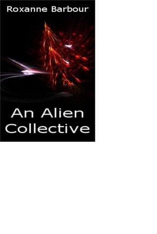 An Alien Collective Roxanne Barbour