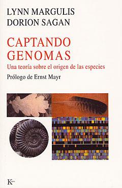 Captando genomas. Una teoría sobre el origen de las especies Lynn Margulis