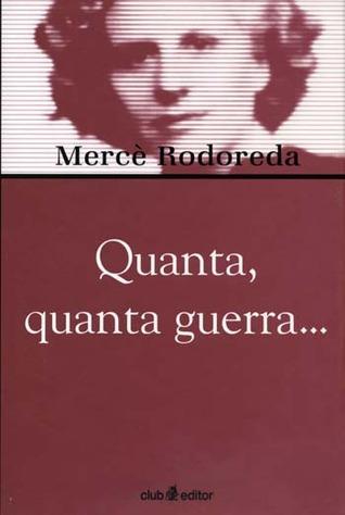 Quanta, quanta Guerra...  by  Mercè Rodoreda