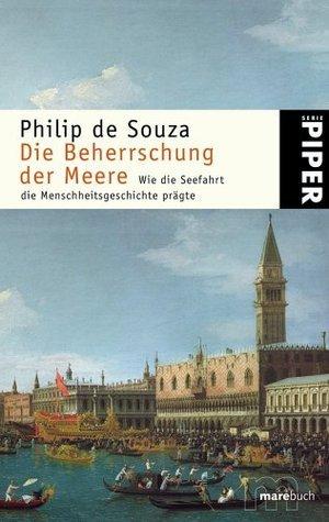 Die Beherrschung der Meere  by  Philip de Souza