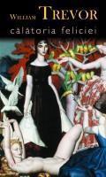 Calatoria Feliciei  by  William Trevor
